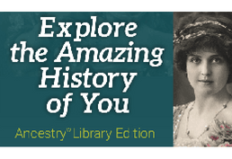 Explore the Amazing History of You Ancestry Library Edition